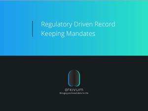 Regulatory Driven Record Keeping Mandates Whitepaper